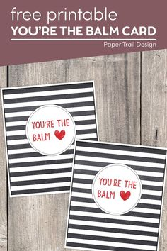 Print this you're the balm card and attach some lip balm or chapstick for the perfect teacher appreciation card, valentine, or thank you card. Cute Valentine Ideas, Valentine Banner, Valentines, Teacher Appreciation Cards, Teacher Gifts, Printable Crafts, Free Printables, School Coloring Pages, Paper Trail