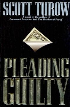 Pleading Guilty (Kindle County Book 3) by Scott Turow https://smile.amazon.com/dp/B003HF0NA2/ref=cm_sw_r_pi_dp_x_bBXmzb1ZRRGG0