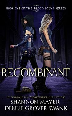 Recombinant (The Blood Borne Series Book 1) by Shannon Mayer http://www.amazon.com/dp/B01419N72S/ref=cm_sw_r_pi_dp_Lmt1vb11GM4S2