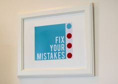 Family motto.  Let's them know mistakes are okay, but we always want to learn from them.