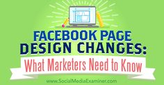 Facebook Page Design Changes: What Marketers Need to Know - http://www.socialmediaexaminer.com/facebook-page-design-changes-what-marketers-need-to-know?utm_source=rss&utm_medium=Friendly Connect&utm_campaign=RSS @smexaminer