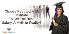 Choose Reputed MBA Institute To Get The Best Salary: A Myth or Reality?  It is believed that #Reputed #MBA Institutes can make a huge impact on your future. We help you #shortlisting whether this is just a myth or the reality.