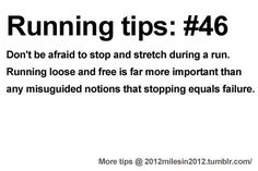 Running Tips: Don't be afraid to stretch mid-run. Starting running or training for a marathon? Tips and help: Get more running tips and training adivce