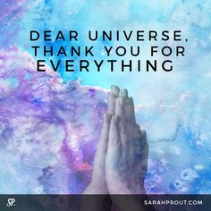 Dear Universe, thank you for EVERYTHING. #affirmation