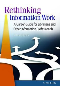 Rethinking Information Work : A Career Guide for Librarians and Other Information Professionals, 2nd ed. Santa Barbara Libraries Unlimited 2016.  A state-of-the-art guide to the world of library and information science that gives readers valuable insights into the field and practical tools to succeed in it.