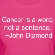 I know this is a breast cancer quote, but I'm repinning this for my daddy:)