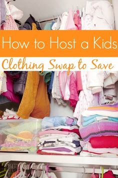 Kids grow so quickly and it can be super expensive if you have to buy new clothes! Hosting a Kids Clothing Swap can save you big bucks when they hit those growth spurts!  Learn how to Host a Kids Clothing Swap and Save!