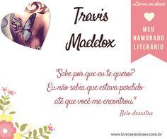 Meu namorado literário é Travis Maddox!!! E o seu? #meunamoradoliterario #livrosemdoses #diadosnamorados