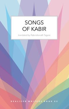 Songs of Kabir Indian Poets, Rabindranath Tagore, Fifth Element, Breeze, Poems, Writer, Drama, Language, Collection