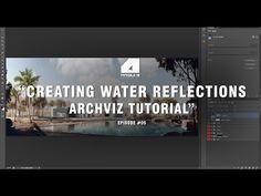Arqui9 Architecture Visualisation Tutorials - Water Reflections