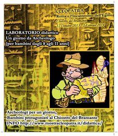 LABORATORIO : Un giorno da Archeologo [per bambini dagli 8 agli 11 anni]  Archeologi per un giorno, bambini protagonisti al Chiostro del Bramante | Info http://www.mostracleopatra.it/didattica/