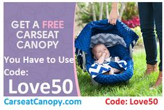 Snag a FREE Carseat Canopy! These retail for $50 but the code Love50 Deducts FULL Price! Other FREE Products available @ http://FreeSlings.com