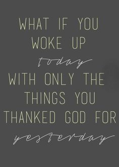 Id have everything left. Because no night do I go to sleep without thanking Him for everything I have. Thank you God for my life❤️