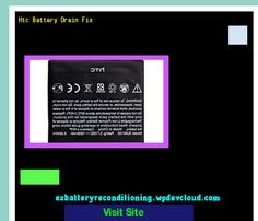 Htc Battery Drain Fix 143927 - Recondition Your Old Batteries Back To 100% Of Their Working Condition!