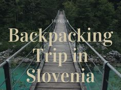 Backpacking trip in Slovenia