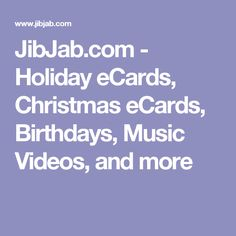 JibJab.com - Holiday eCards, Christmas eCards, Birthdays, Music Videos, and more