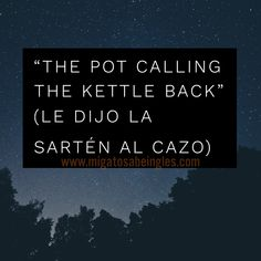 - You're stupid - Well, that's the pot calling the kettle back. —> Eres tonto - Bueno, le dijo la sartén al cazo. English Time, Beer Bar, Best Wordpress Themes, Kettle, Stupid, Decir No, Pour Over Kettle