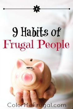Frugal people come in all shapes and sizes, but overall they all share certain characteristics. Check out these 9 key frugal habits- how many do YOU have?