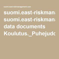 suomi.east-riskmanagement.com data documents Koulutus._Puhejudo+2016.05.05.-1.4.pdf
