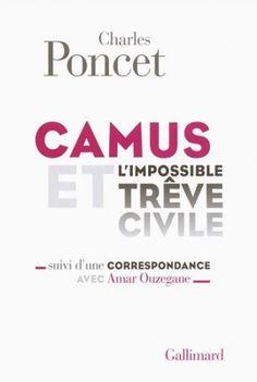Albert Camus et l'« Appel pour une trêve civile en Algérie » (1956) : Le 19 mai 2015, à l'initiative de l'association Coup de soleil, une rencontre-débat a eu lieu à la Maison de l'Amérique Latine à Paris autour de l'« Appel pour une trêve civile en Algérie » lancé en 1956 par Albert Camus...