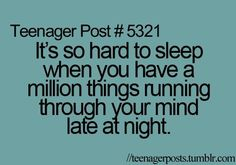 Especially lately I've been staying up so long just trying to fall asleep just because I can't get him off my mind
