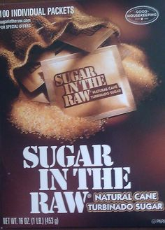 Sugar in the Raw.. My favorite for coffee