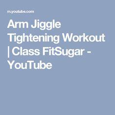 Arm Jiggle Tightening Workout   Class FitSugar - YouTube