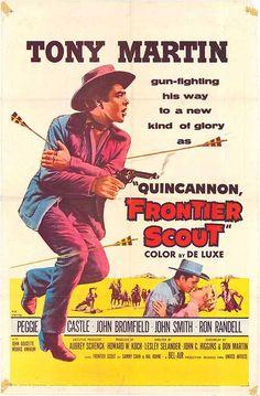 Quincannon, Frontier Scout (1956) Stars: Tony Martin, Peggie Castle, John Bromfield, John Doucette ~ Director: Lesley Selander