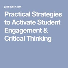 Practical Strategies to Activate Student Engagement & Critical Thinking