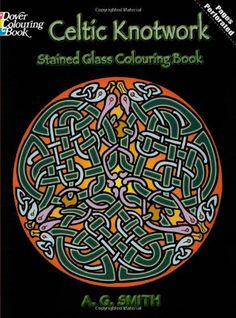 Celtic Knotwork Stained Glass Colouring Book (Dover Design Stained Glass Coloring Book): A. G. Smith: 9780486448169: AmazonSmile: Books