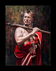 Proud and Noble Steve White kK Native American Warrior, Native American Indians, Steve White, Woodland Indians, Native American Pictures, 18th Century Clothing, American Frontier, Indian Paintings, First Nations