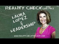 """Laura Lopez sits down and talks leadership, her background as a Senior Vice-President at Coca-Cola as well as parenting and how it relates to management.     You can find more about Laura and order her book """"The Connected and Committed Leader"""" at her website aptly named http://www.laura-lopez.com    Subscribe to the podcast at http://realitycheckpodcast.com"""