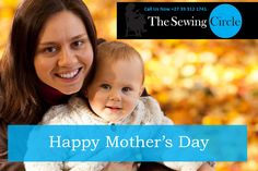 Happy Mother's Day from The Sewing Circle, we hope all the mothers have a fantastic day.     #HappyMothersDay #MothersDay #TheSewingCircle