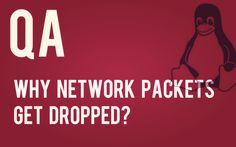Q&A - Why network packets get dropped?