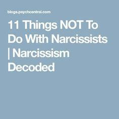 11 Things NOT To Do With Narcissists   Narcissism Decoded