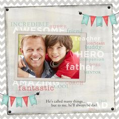 I Call Him Dad TEMPLATE: 122009 By Cassie Balser 12 x 12 Scrap Page Dad's have many names. Celebrate Father's Day by letting Dad know that h...