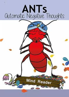 Don't Feed the ANTs: Teaching kids about automatic negative thoughts | BLOG