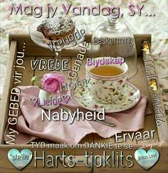 Lekker Dag, Goeie More, Afrikaans Quotes, My Jesus, Good Morning, Birthdays, Mornings, Friendship, Inspiration
