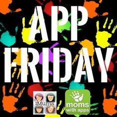 Moms With Apps - App Friday 11/08/2013