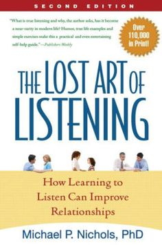 The Lost Art of Listening, Second Edition: How Learning to Listen Can Improve Relationships / Edition 2