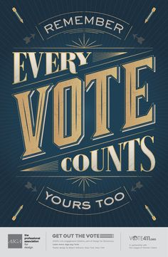 Remember: every vote counts. Yours too