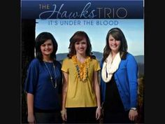 The Hawks Trio ♪♫ It's Under the Blood,,I LOVE THIS CD!!!