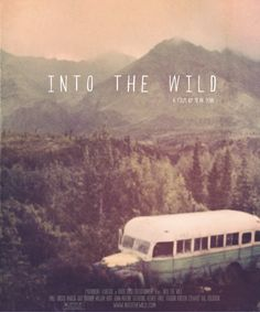 Into the Wild - Click image to find more Film, Music & Books Pinterest pins