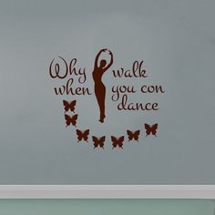 Wall Decals Why Walk When You Con Dance Decal Vinyl Sticker Dancers Home  Decor Dance School