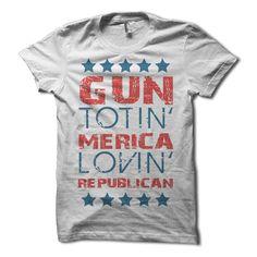 Gun Totin Merica Lovin Republican Shirt - Funny Republican T-Shirt - America Shirts - USA Party Tee - Second Amendment Gun Rights Shirt by WearHG on Etsy https://www.etsy.com/listing/239924715/gun-totin-merica-lovin-republican-shirt