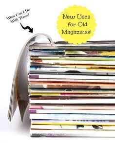 While recycling is great, learning how to repurpose old magazines will reduce your carbon footprint even more.