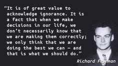 Richard Feynman - Ignorance