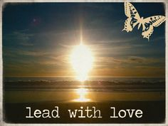 ♥ lead with love ♥