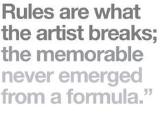"""Bill Bernbach said: """"Rules are what the artist breaks; the memorable never emerged from a formula. Bern, Cool Words, Wise Words, Advertising, Ads, Quotable Quotes, Just Love, The Dreamers, How To Memorize Things"""