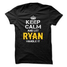 Keep Calm Let RYAN Handle It T-Shirt